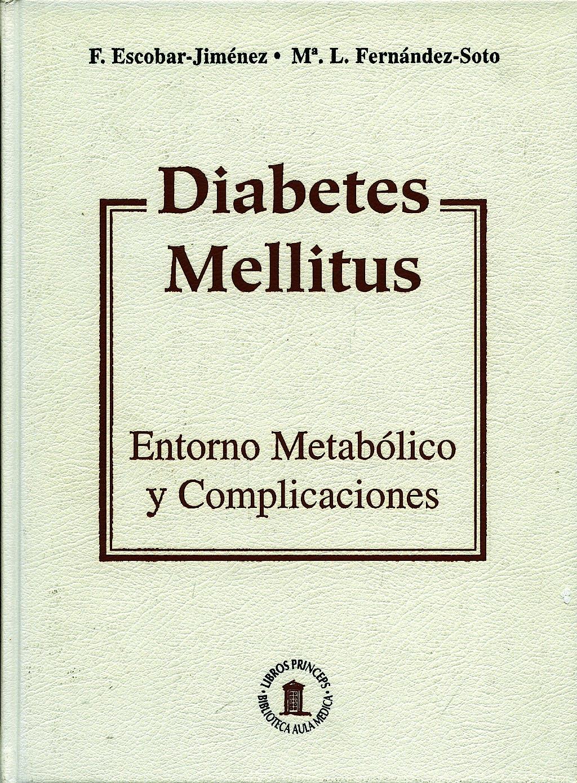 Portada del libro 9788478852468 Diabetes Mellitus. Entorno Metabolico y Complicaciones