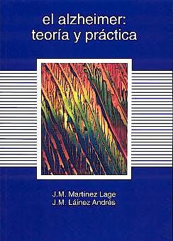 Portada del libro 9788478852512 El Alzheimer: Teoria y Practica
