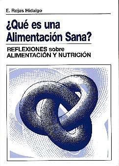 Portada del libro 9788478852666 ¿Que es una Alimentacion Sana? Reflexiones sobre Alimentacion y Nutricion