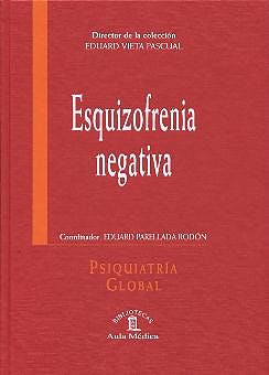 Portada del libro 9788478853151 Esquizofrenia Negativa (Psiquiatria Global)