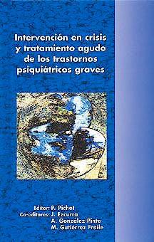 Portada del libro 9788478853205 Intervencion en Crisis y Tratamiento Agudo de los Trastornos Psiquiatricos Graves