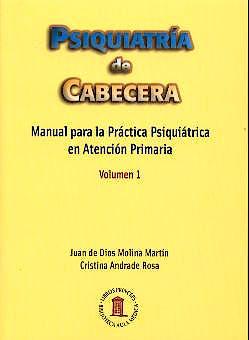 Portada del libro 9788478853236 Psiquiatría de Cabecera, Vol. 1: Manual para la Práctica Psiquiátrica en Atención Primaria