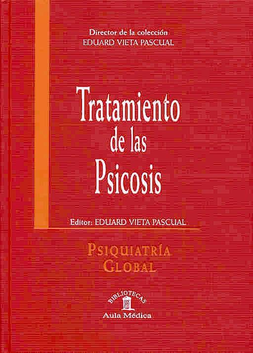 Portada del libro 9788478853687 Tratamiento de las Psicosis (Psiquiatría Global)