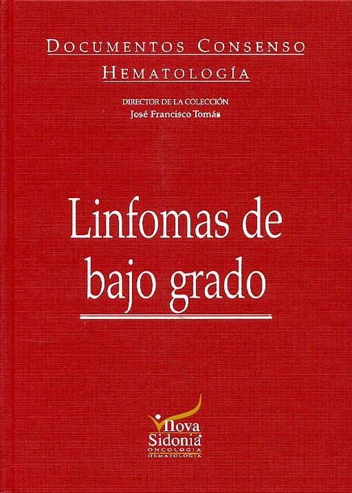 Portada del libro 9788478853748 Linfomas de bajo Grado (Documentos Consenso Hematologia)