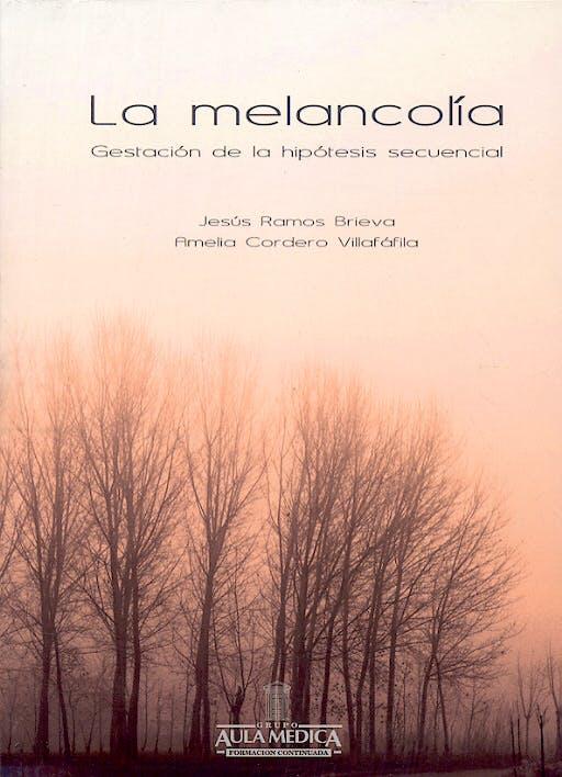 Portada del libro 9788478853809 La Melancolia. Gestacion de la Hipotesis Secuencial