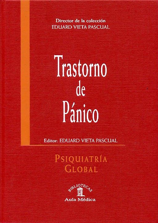 Portada del libro 9788478854080 Trastorno de Pánico (Psiquiatría Global)