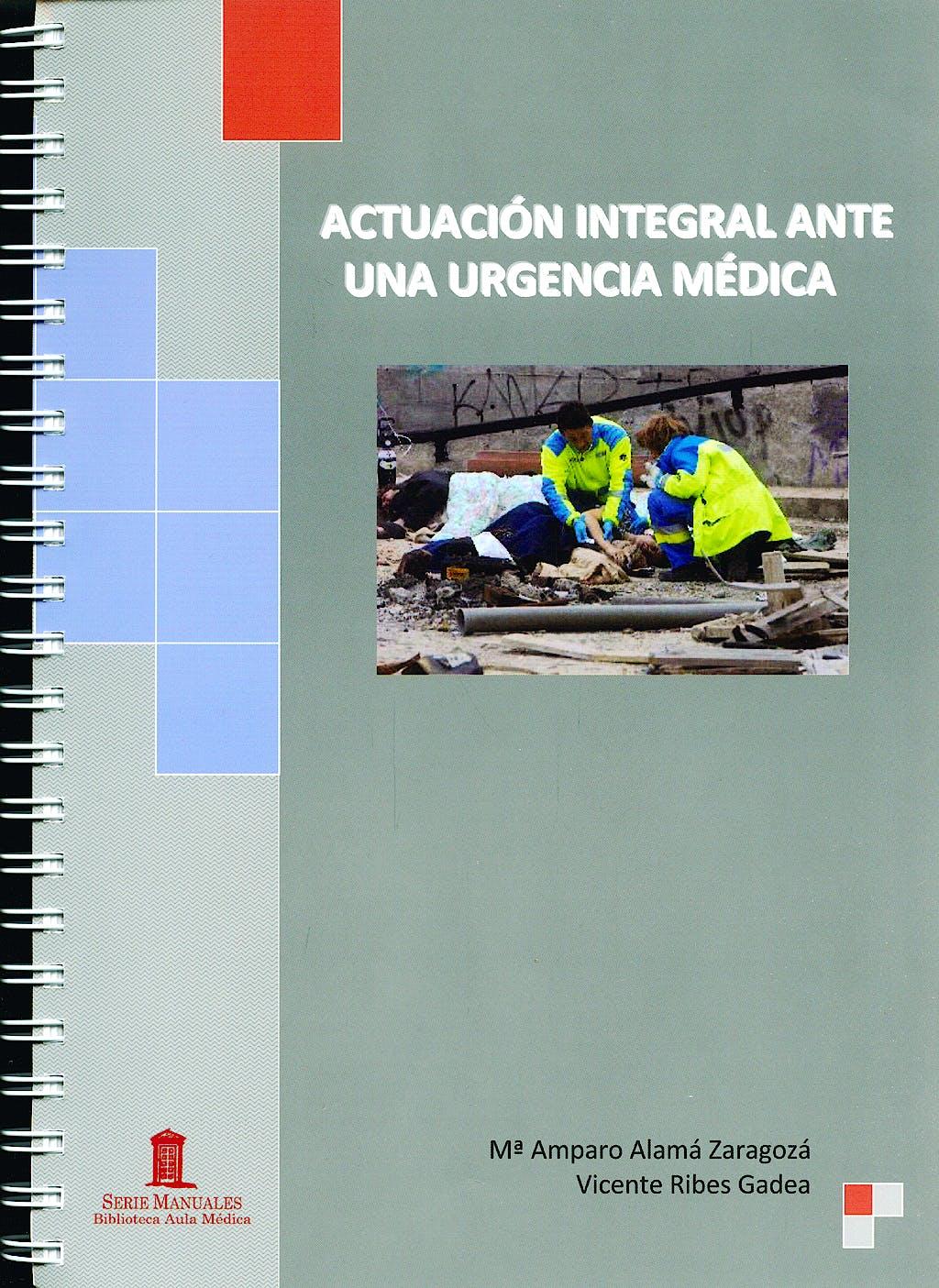 Portada del libro 9788478854394 Actuacion Integral ante una Urgencia Medica