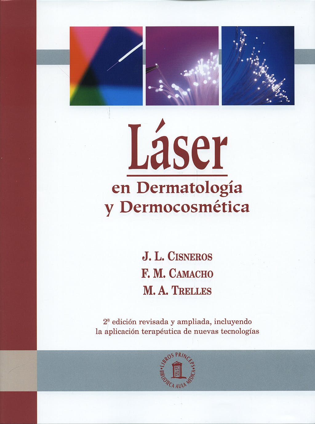 Portada del libro 9788478854462 Láser en Dermatología y Dermocosmética