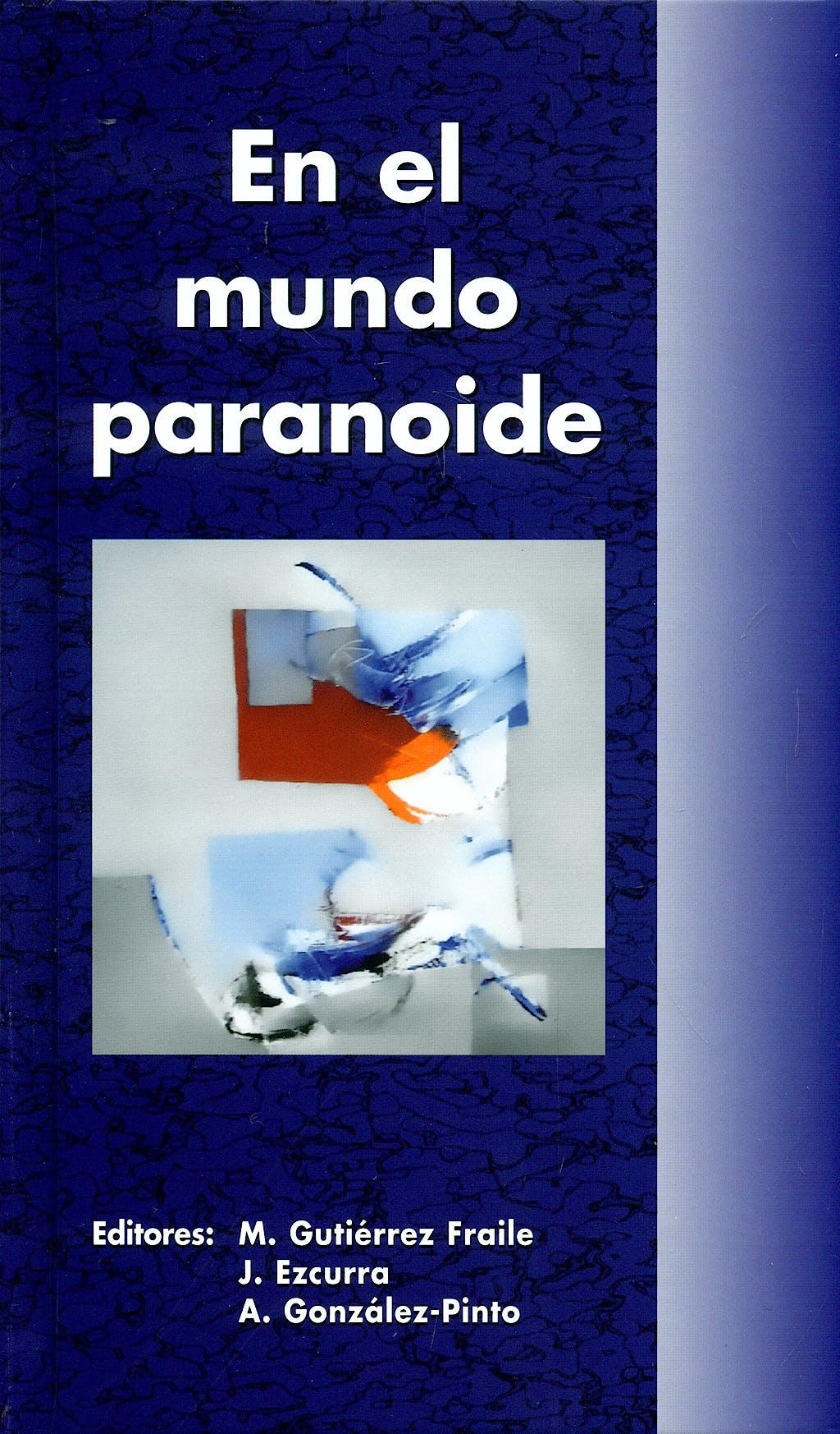 Portada del libro 9788478854820 En el Mundo Paranoide