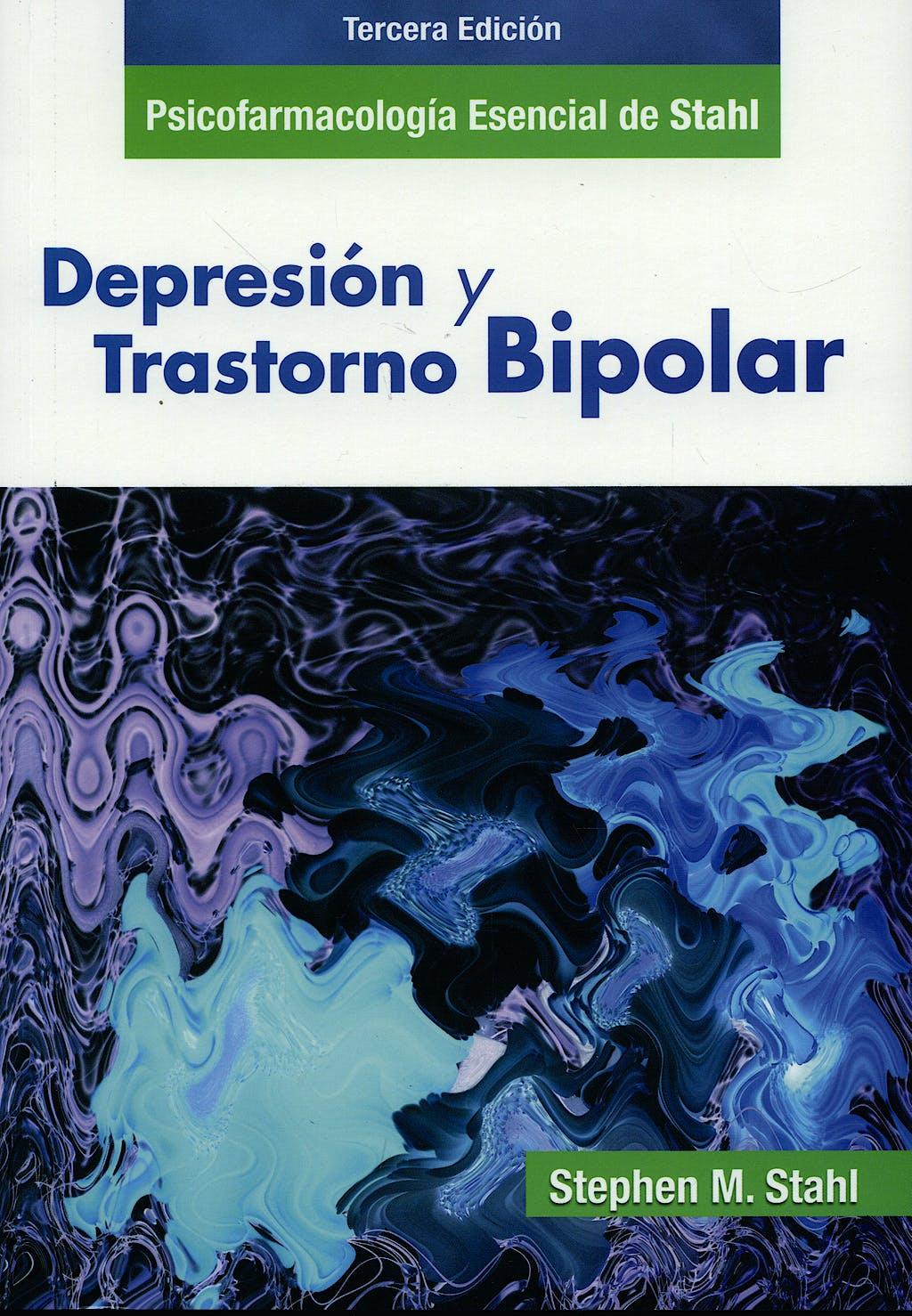 Portada del libro 9788478855063 Psicofarmacología Esencial de Stahl. Depresión y Trastorno Bipolar