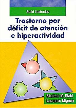 Portada del libro 9788478855247 Trastorno por Deficit de Atencion e Hiperactividad. Stahl Ilustrados