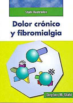 Portada del libro 9788478855339 Dolor Crónico y Fibromialgia. Stahl Ilustrados