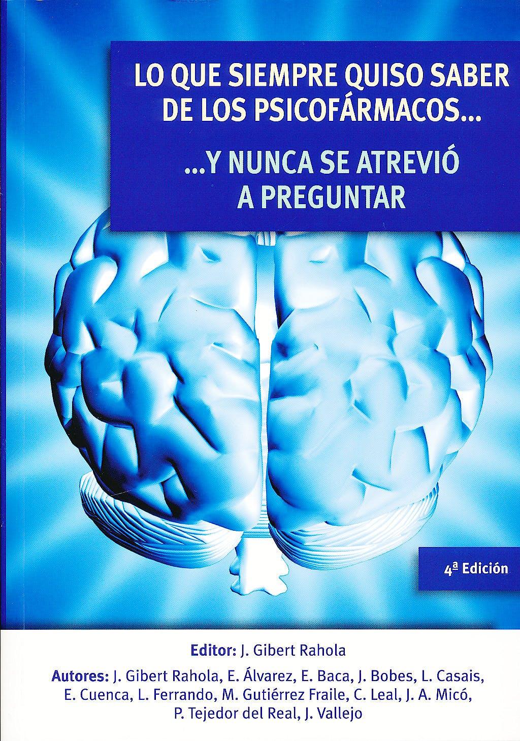 Portada del libro 9788478855407 Lo que siempre Quiso Saber de los Psicofármacos y Nunca Se Atrevió a Preguntar