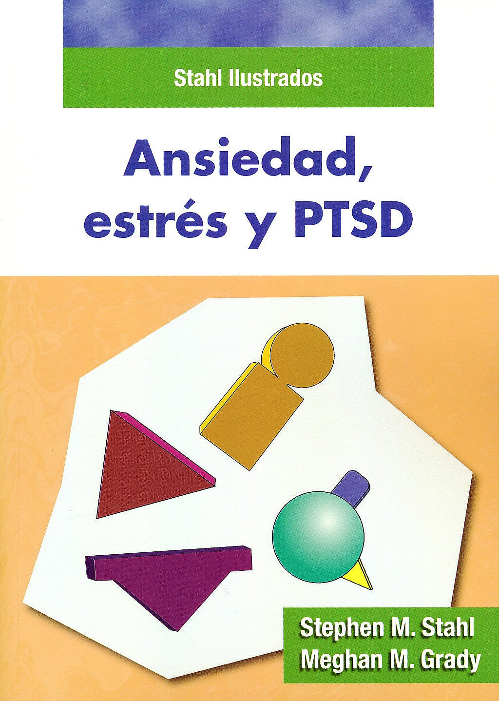 Portada del libro 9788478855445 Ansiedad, Estrés y PTSD. Stahl Ilustrados