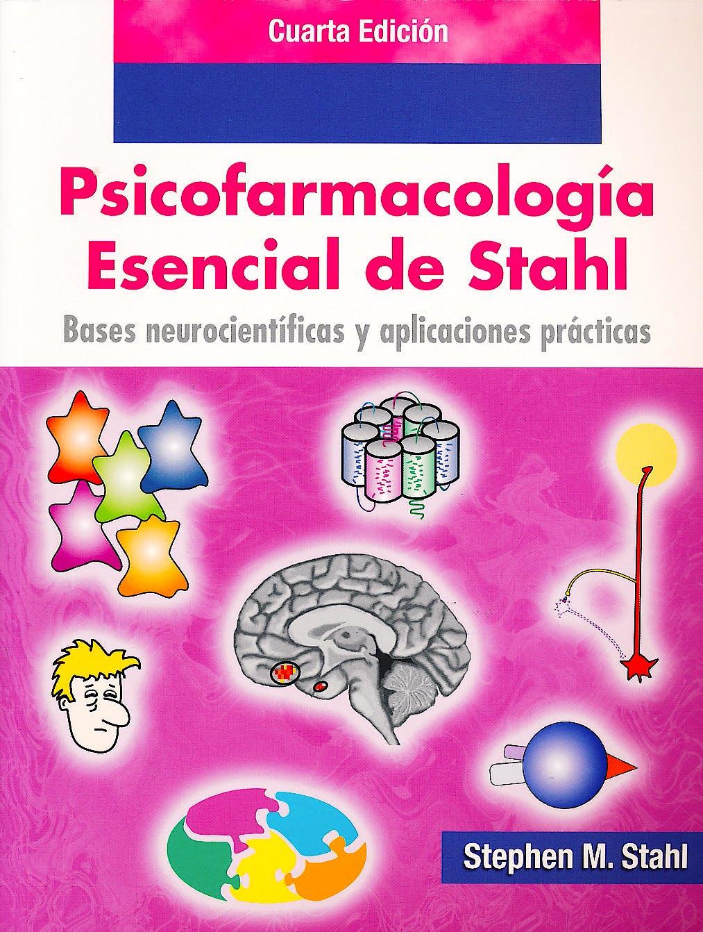 Portada del libro 9788478855766 Psicofarmacología Esencial de Stahl. Bases Neurocientíficas y Aplicaciones Prácticas