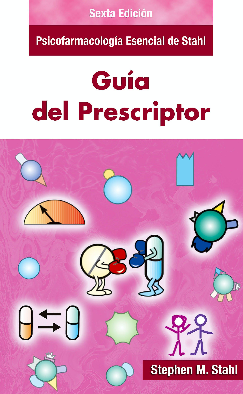 Portada del libro 9788478856329 Psicofarmacología Esencial de Stahl. Guía del Prescriptor