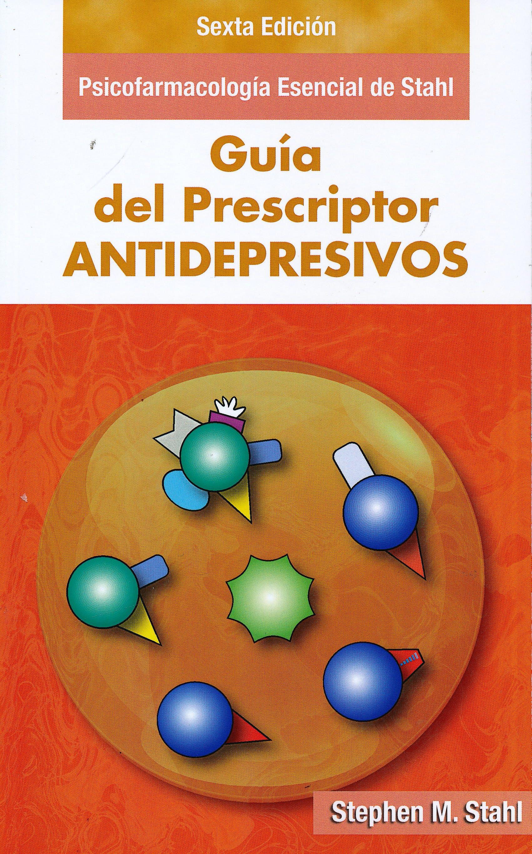 Portada del libro 9788478856336 Psicofarmacología Esencial de Stahl. Guía del Prescriptor. Antidepresivos