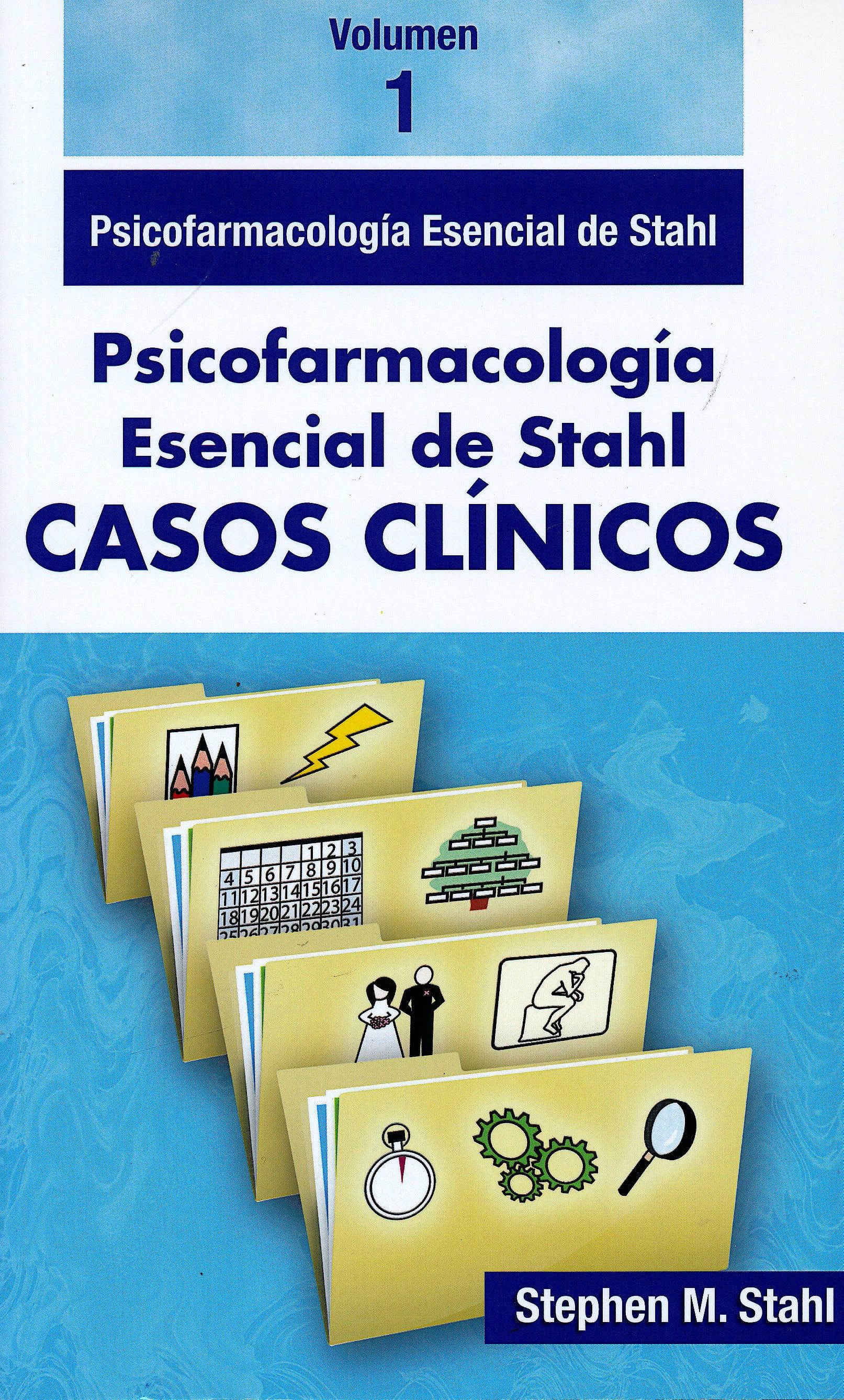 Portada del libro 9788478856442 Psicofarmacología Esencial de Stahl. Casos Clínicos, Vol. 1
