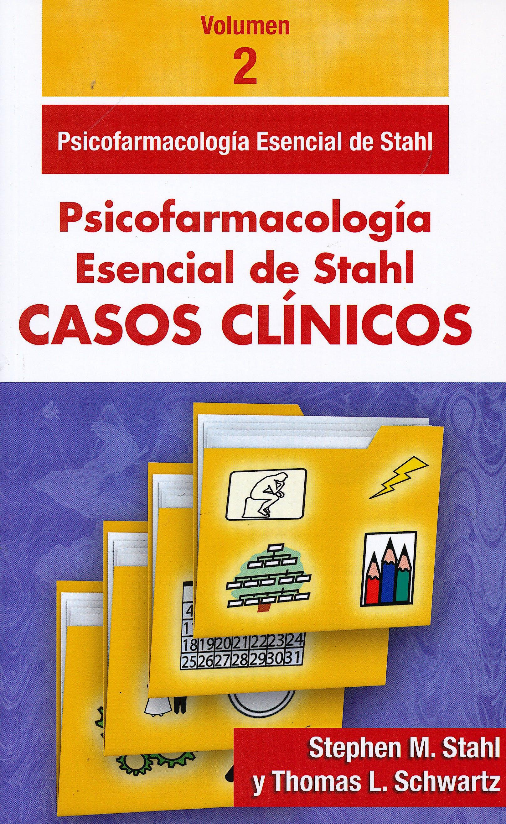 Portada del libro 9788478856459 Psicofarmacología Esencial de Stahl. Casos Clínicos, Vol. 2