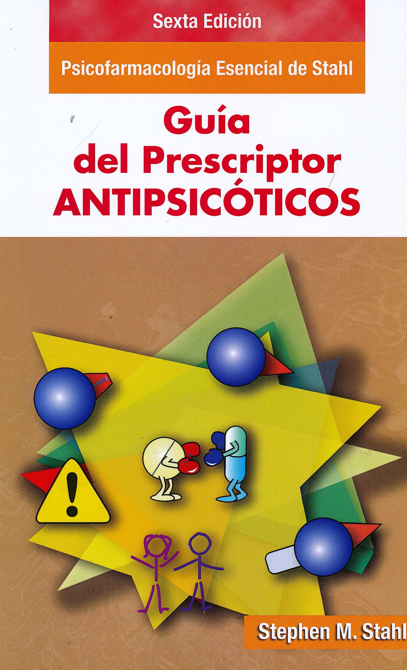 Portada del libro 9788478856473 Psicofarmacología Esencial de Stahl. Guía del Prescriptor. Antipsicóticos