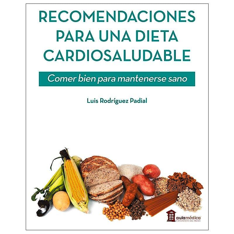 Portada del libro 9788478856589 Recomendaciones para una Dieta Cardiosaludable. Comer Bien para Mantenerse Sano