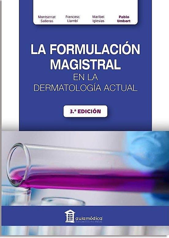 Portada del libro 9788478856800 La Formulación Magistral en la Dermatología Actual