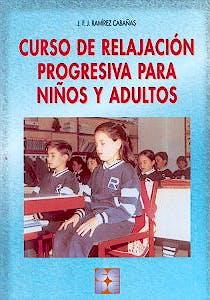 Portada del libro 9788478892938 Curso de Relajacion Progresiva para Niños y Adultos + Cd