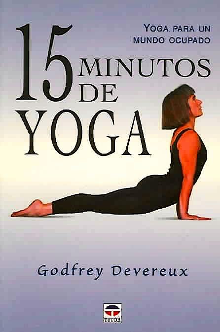 Portada del libro 9788479023836 15 Minutos de Yoga. Yoga para un Mundo Ocupado