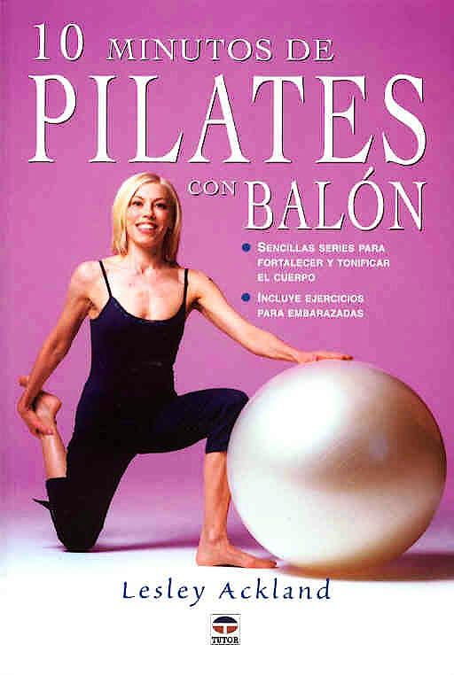 Portada del libro 9788479024666 10 Minutos de Pilates con Balon