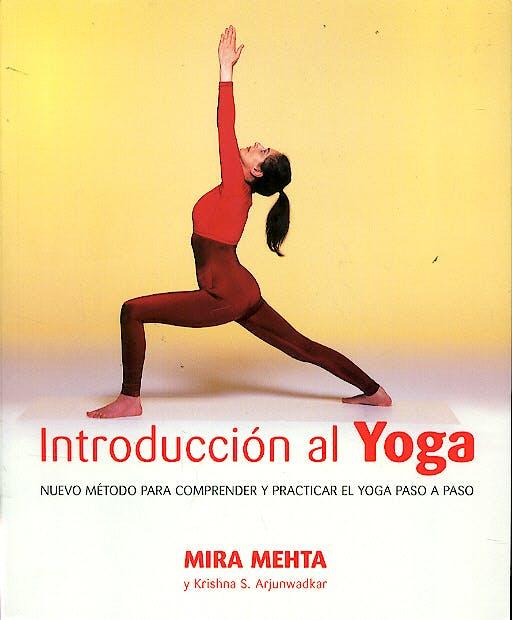 Portada del libro 9788479025175 Introduccion al Yoga. Nuevo Metodo para Practicar Yoga Paso a Paso