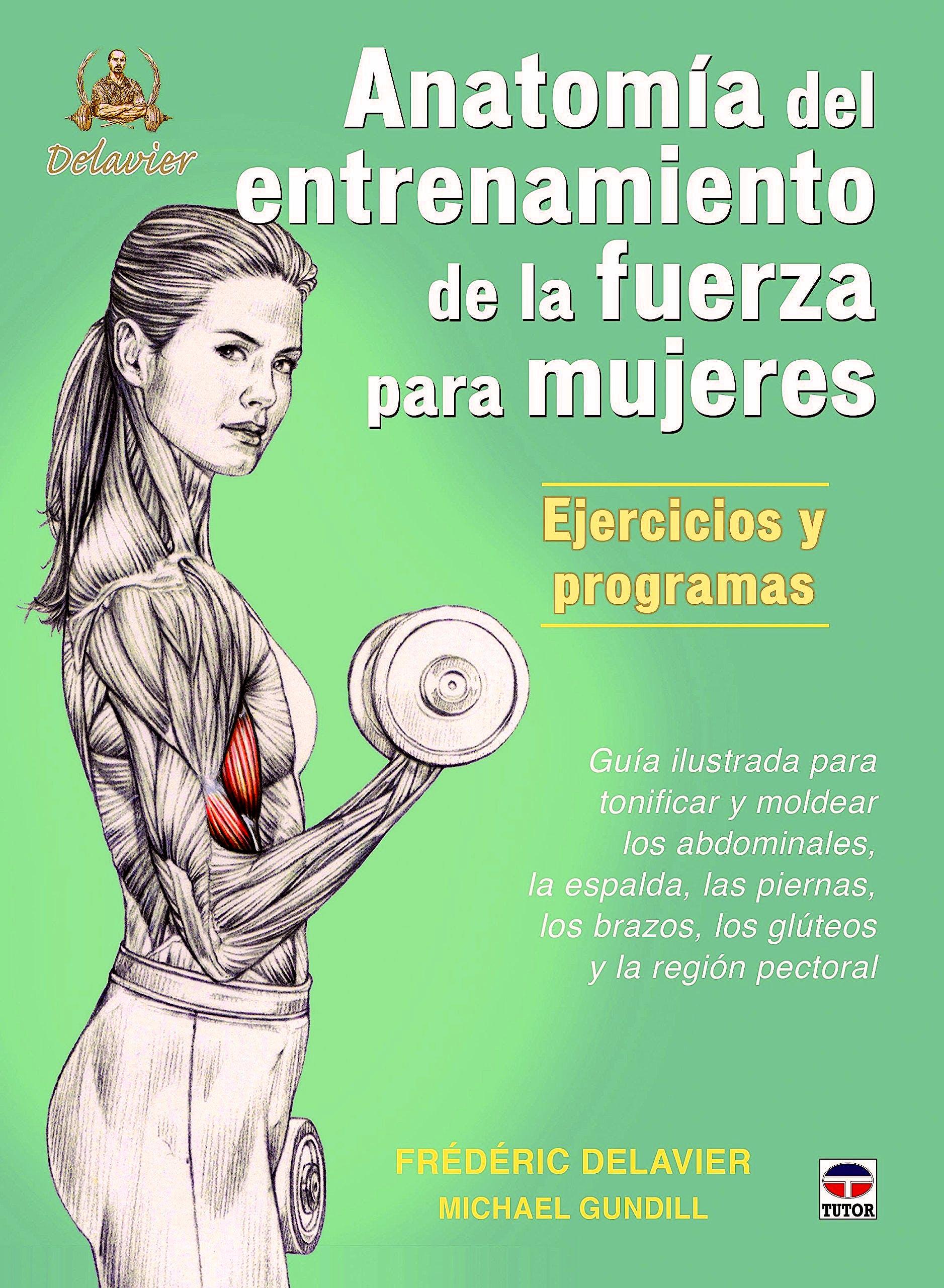 Portada del libro 9788479025274 Anatomía del Entrenamiento de la Fuerza para Mujeres. Ejercicios y Programas