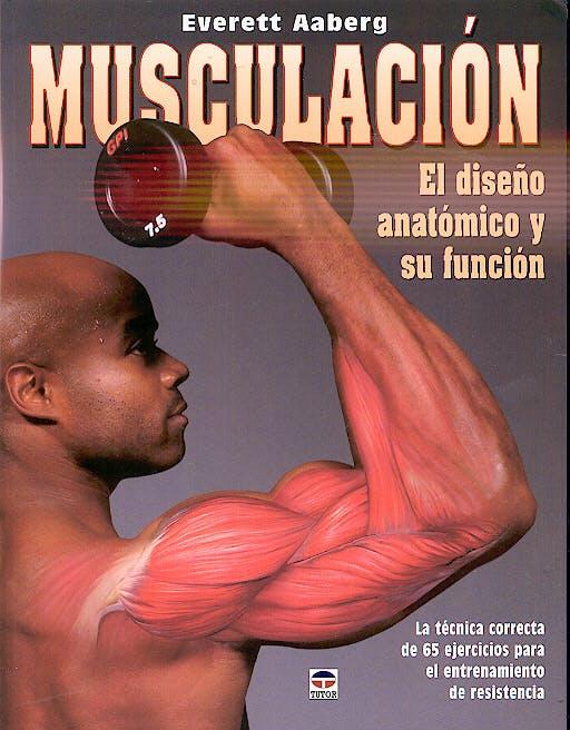 Portada del libro 9788479025960 Musculacion. el Diseño Anatomico y Su Funcion
