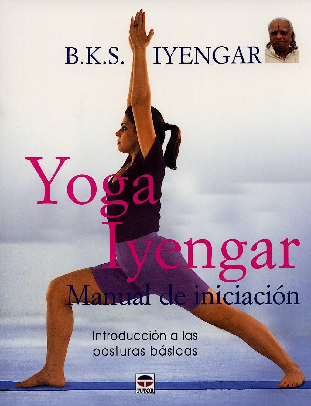 Portada del libro 9788479026233 Yoga Iyengar. Manual de Iniciacion. Introduccion a las Posturas Basicas