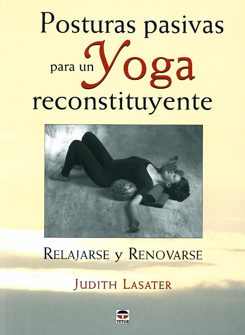 Portada del libro 9788479027421 Posturas Pasivas para un Yoga Reconstituyente
