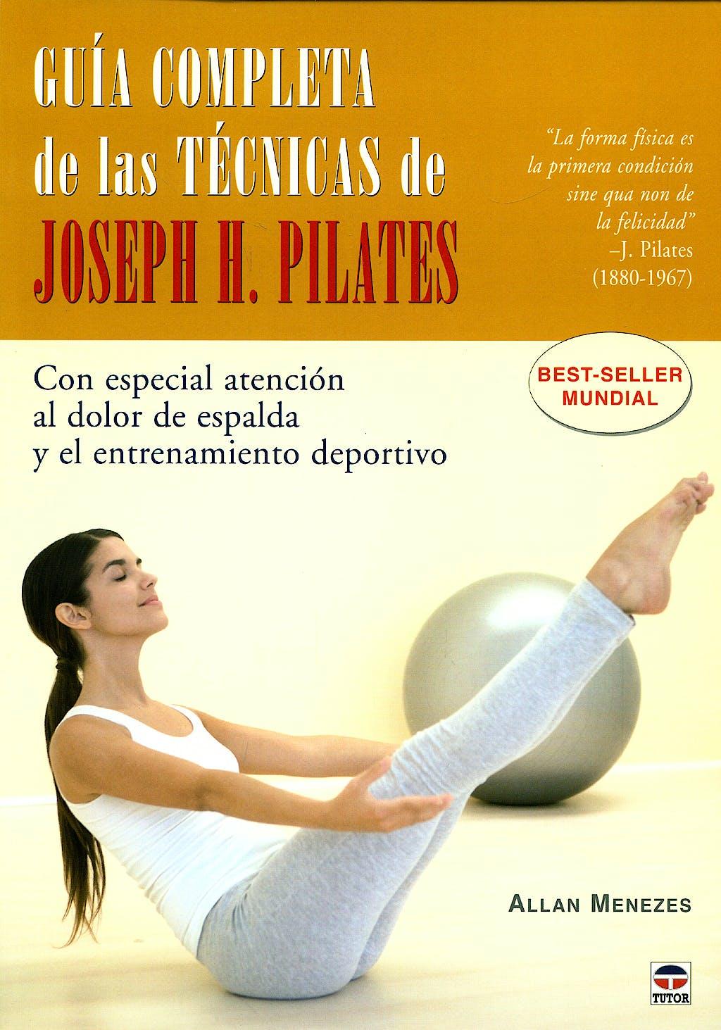 Portada del libro 9788479027629 Guia Completa de las Tecnicas de Joseph H. Pilates. con Especial Atencion al Dolor de Espalda y al Entrenamiento Deportivo