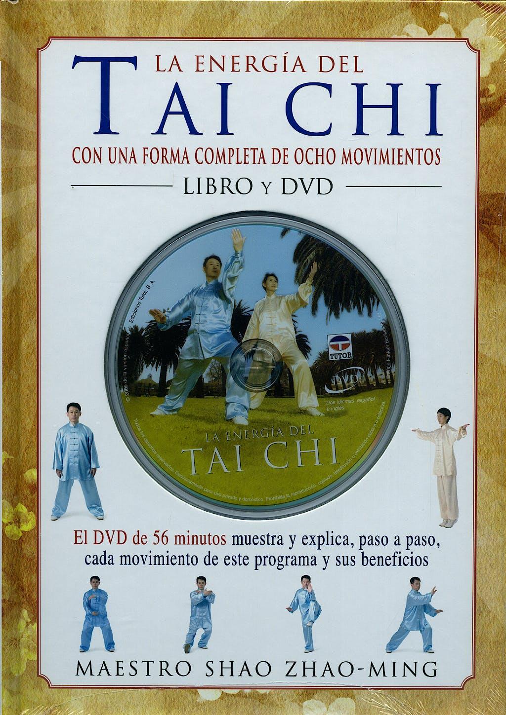 Portada del libro 9788479027971 La Energia del Tai Chi con una forma Completa de Ocho Movimientos + Dvd (56 min.)
