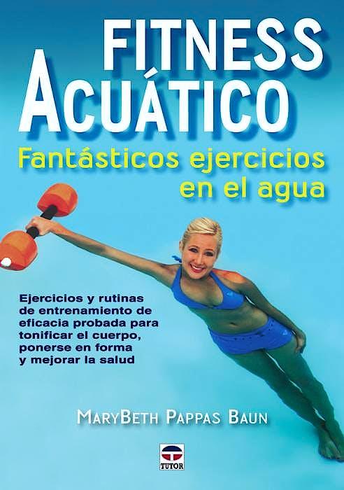 Portada del libro 9788479028060 Fitness Acuatico. Fantasticos Ejercicios en el Agua