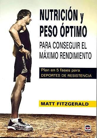 Portada del libro 9788479028718 Nutrición y Peso Óptimo para Conseguir el Máximo Rendimiento
