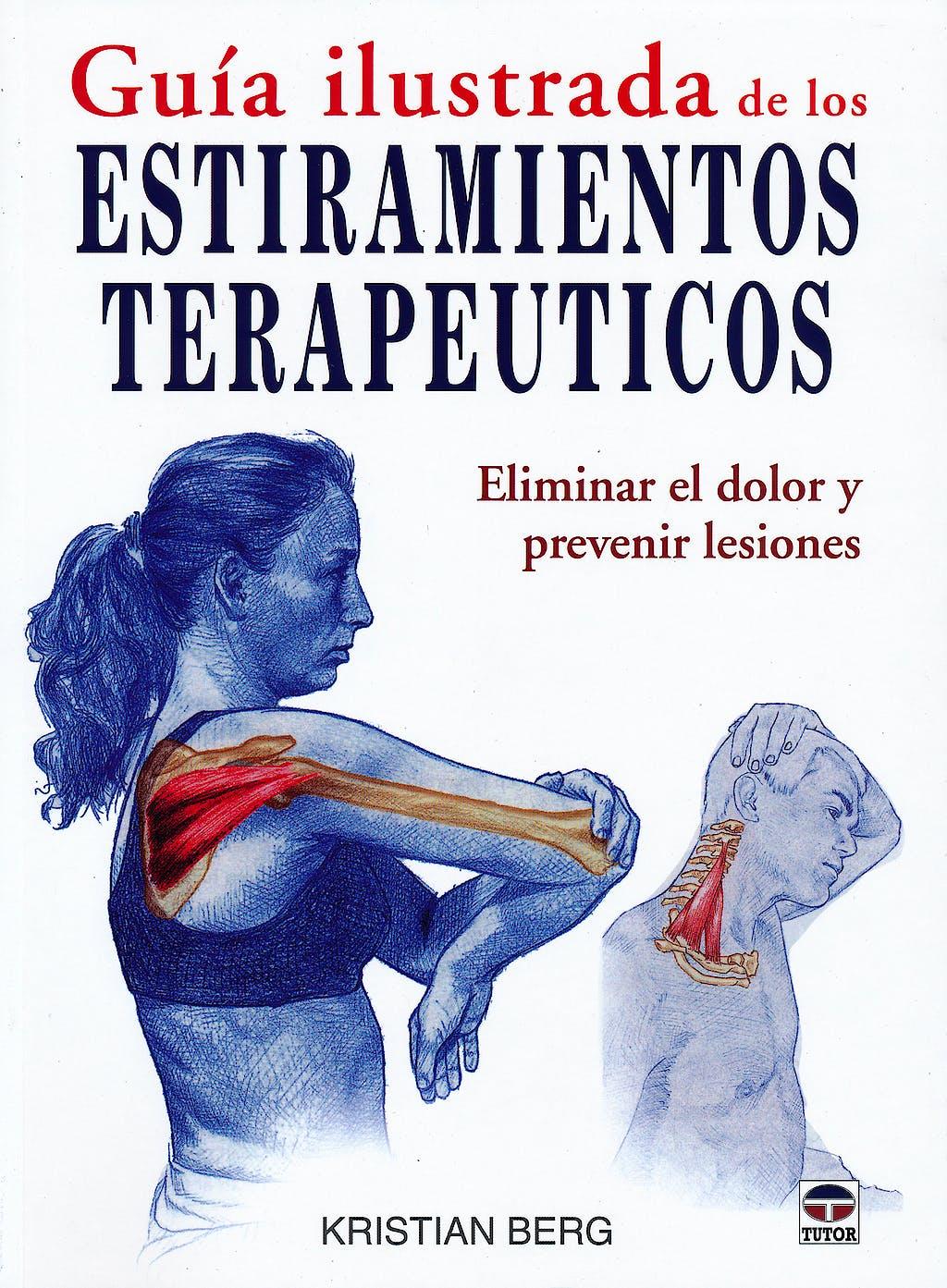 Portada del libro 9788479028961 Guía Ilustrada de los Estiramientos Terapéuticos. Eliminar el Dolor y Prevenir Lesiones