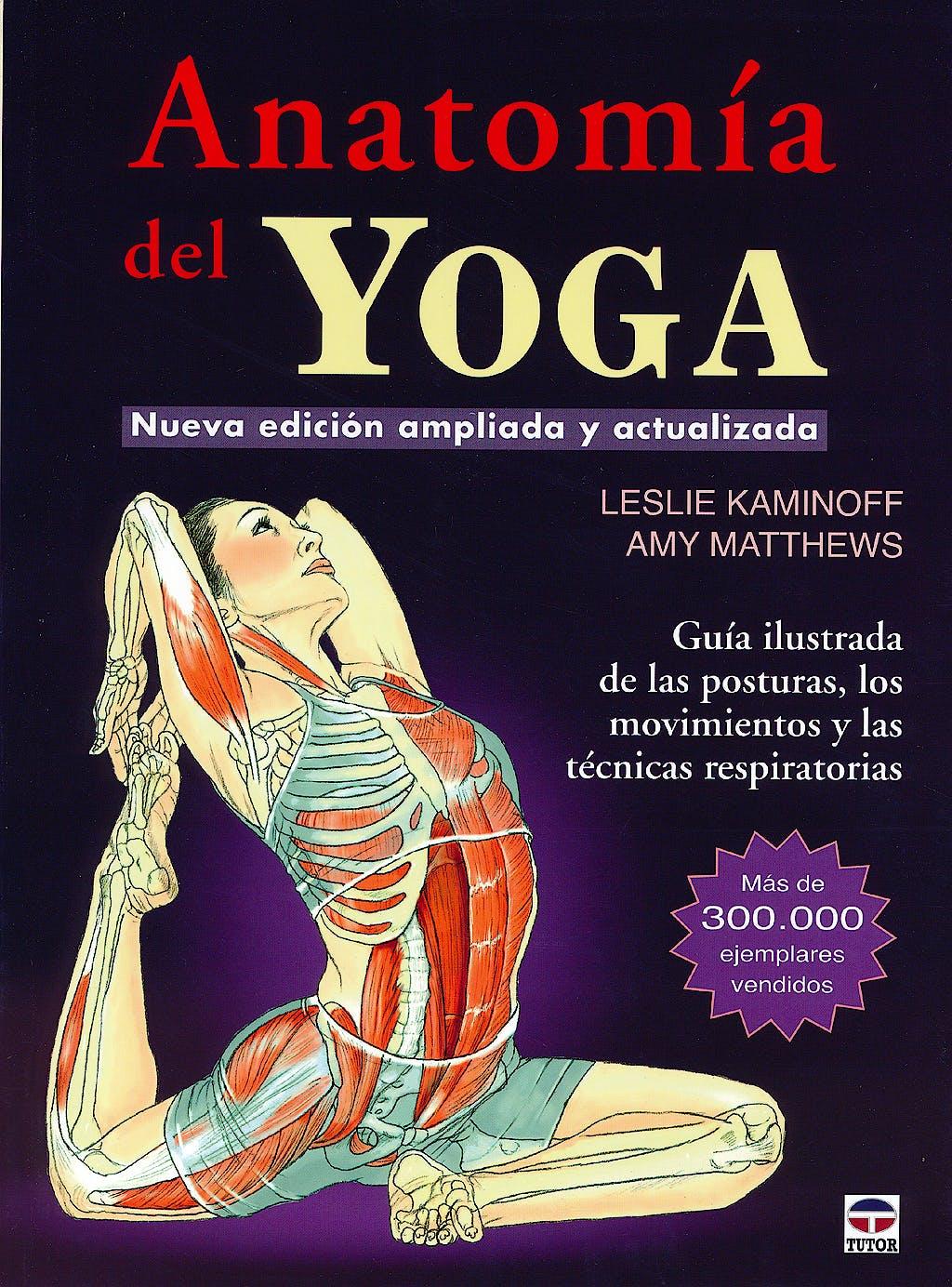 Portada del libro 9788479029340 Anatomía del Yoga. Nueva Edición Ampliada y Actualizada