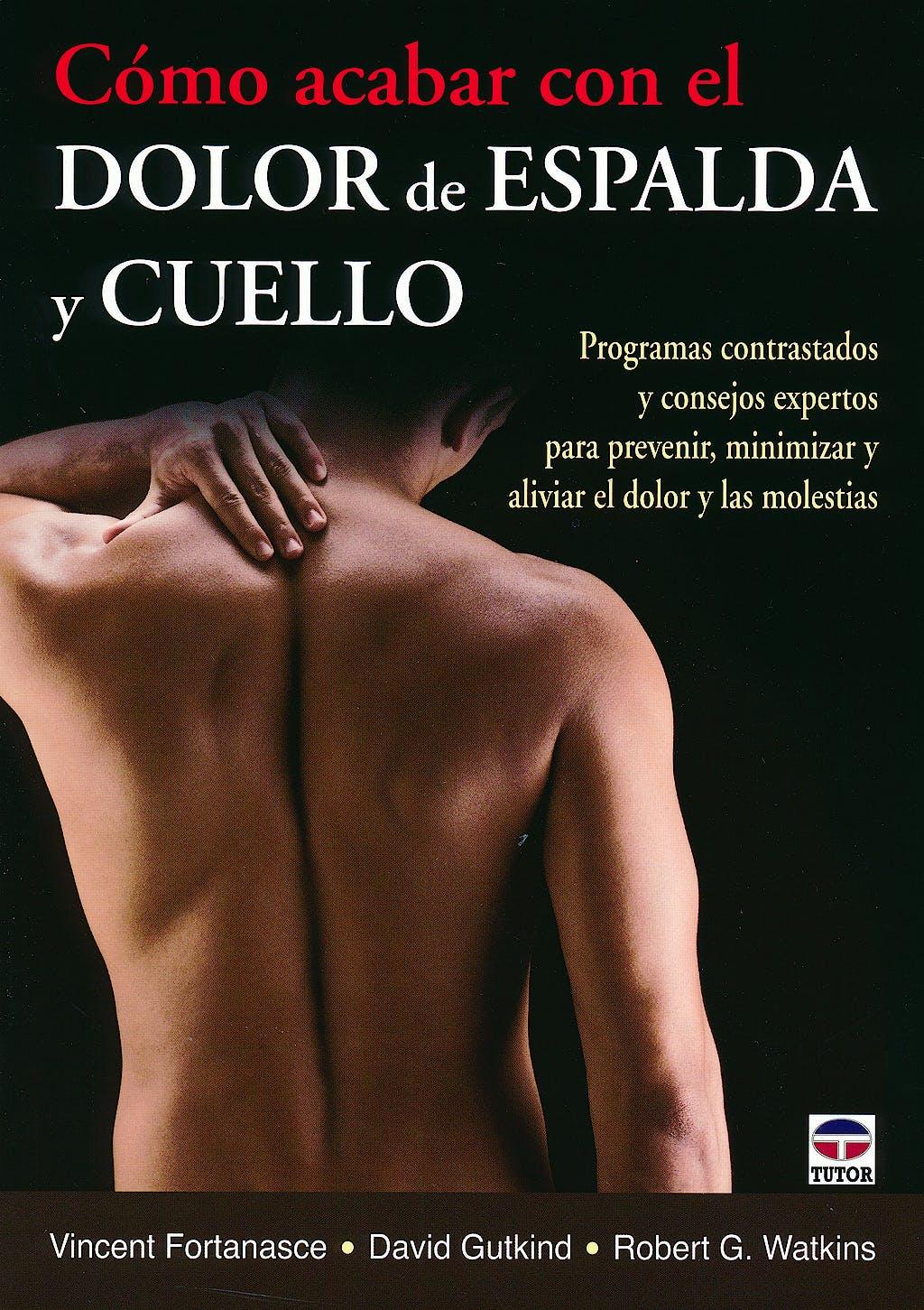 Portada del libro 9788479029449 Como Acabar con el Dolor de Espalda y Cuello