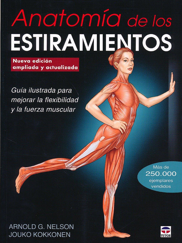 Portada del libro 9788479029722 Anatomía de los Estiramientos. Guía Ilustrada para Mejorar la Flexibilidad y la Fuerza Muscular