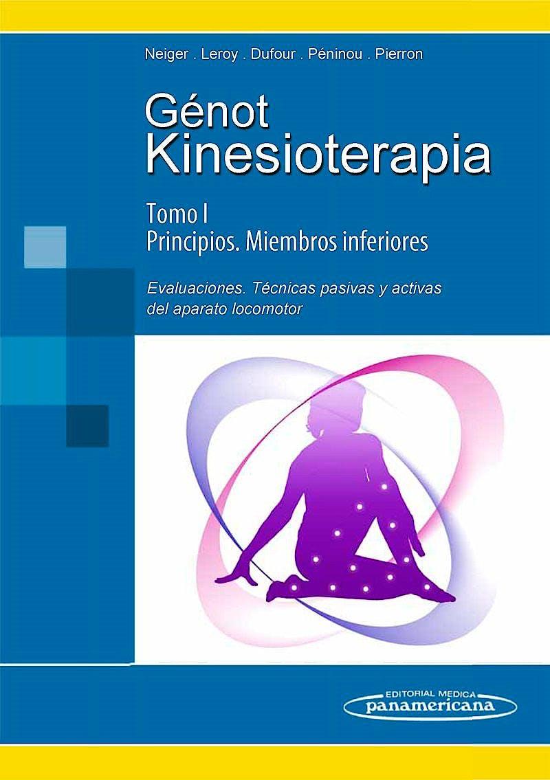Portada del libro 9788479032456 Genot Kinesioterapia, Tomo I: Principios. Miembros Inferiores