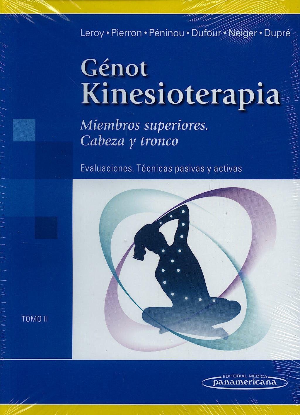 Portada del libro 9788479032463 Genot Kinesioterapia, Tomo II: Miembros Superiores. Cabeza y Tronco