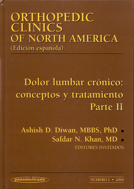 Portada del libro 9788479033002 Dolor Lumbar Crónico: Conceptos y Tratamiento, Parte II (Orthopedic Clinics Of North America 2004 Nº 1)