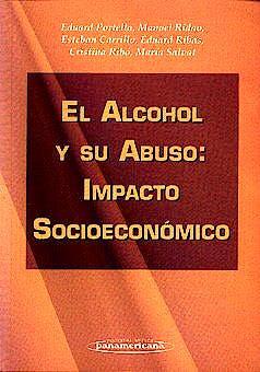 Portada del libro 9788479034757 El Alcohol y Su Abuso: Impacto Socioeconomico