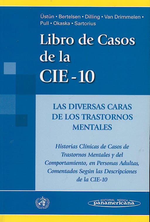 Portada del libro 9788479034900 Libro de Casos de la Cie-10: Las Diversas Caras de los Trastornos Mentales