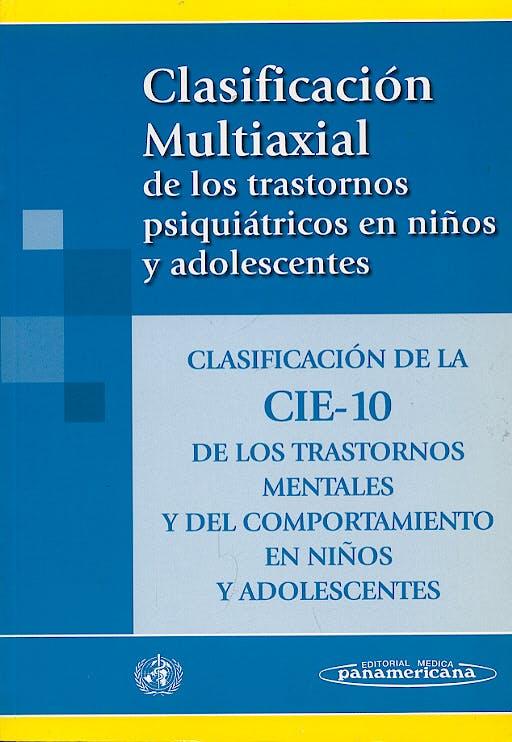 Portada del libro 9788479034917 Clasificacion Multiaxial de los Trastornos Psiquiatricos en Niños y Adolescentes: Clasificacion de la Cie-10 de los Trastornos Mentales y Del…