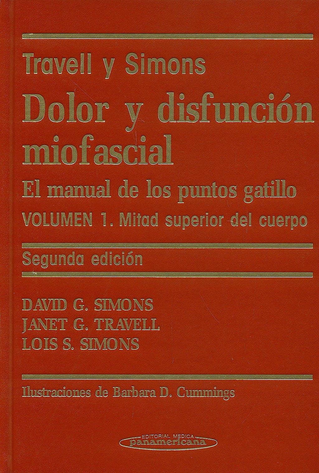 Portada del libro 9788479035754 Travell y Simons Dolor y Disfunción Miofascial, Vol. 1
