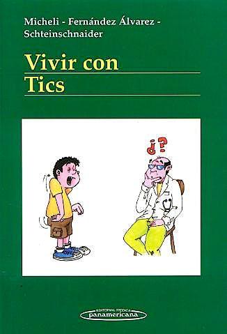 Portada del libro 9788479037512 Vivir con Tics